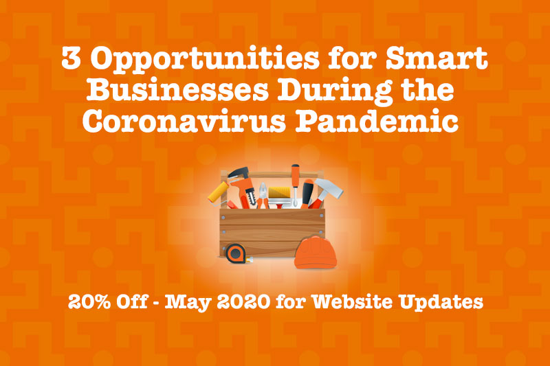 3 Ways that Smart Businesses are Getting Ahead During the Coronavirus Pandemic