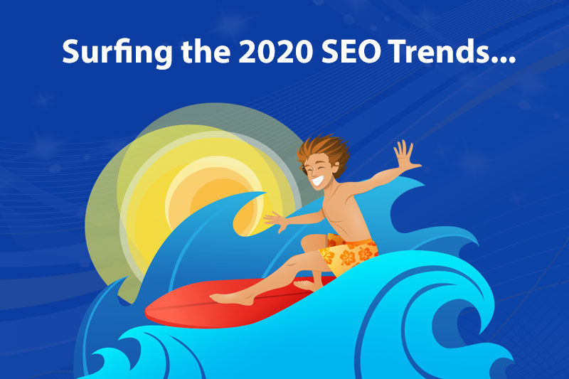 Surfing the 2020 SEO Trends to the Top of Search  Rankings