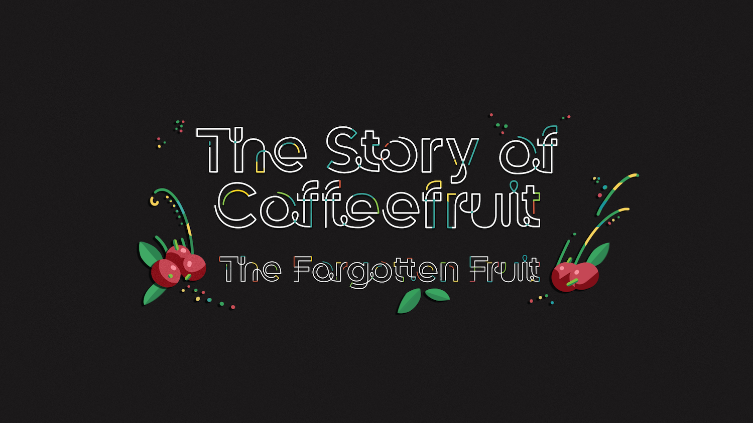The story of coffeefruit titlecard.