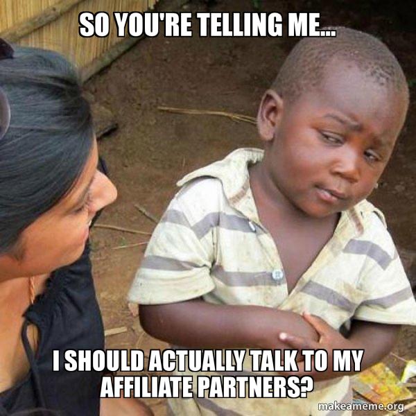 Affiliate partners meme