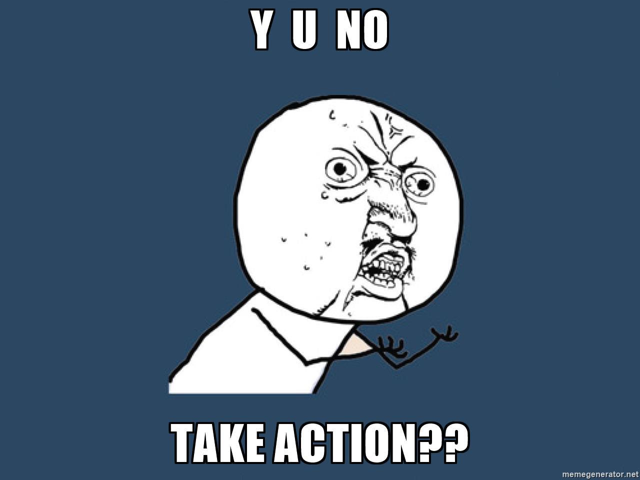Take action meme