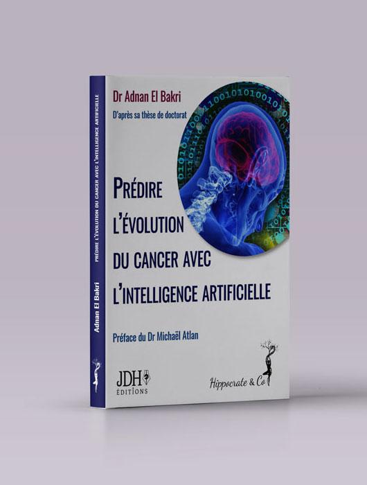 Prédire l'évolution du cancer avec l'intelligence artificielle par Dr Adnan El Bakri