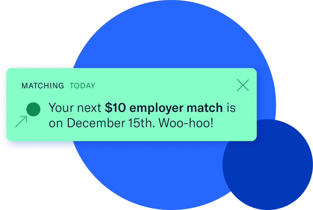 Earn savings matches from your employer