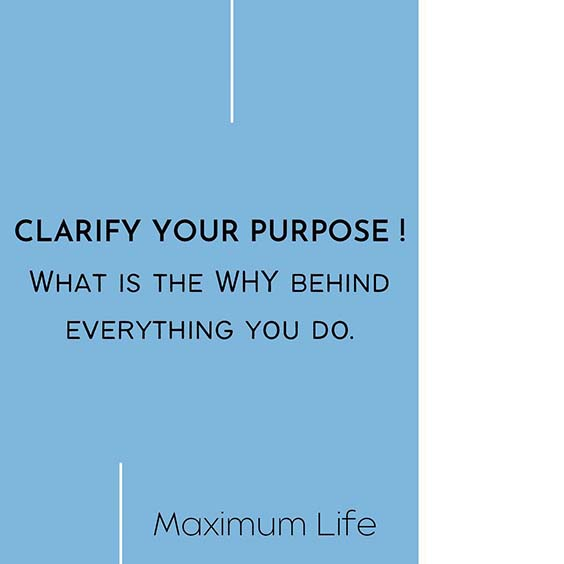 maximum life clarify your purpose quote