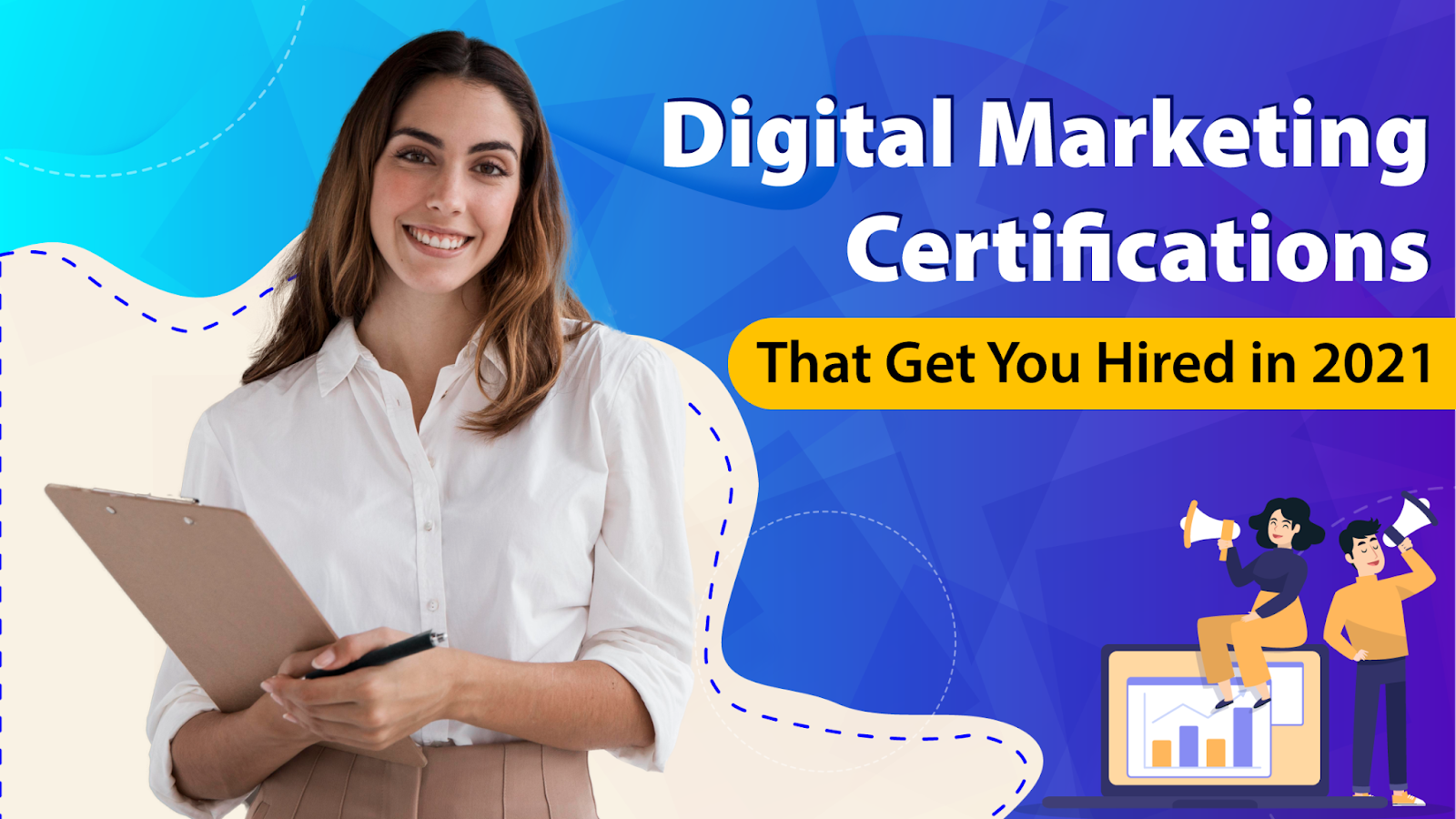 5 Digital Marketing Certifications That Get You Hired in 2021