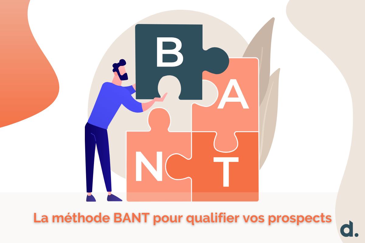 La méthode BANT pour qualifier vos prospects