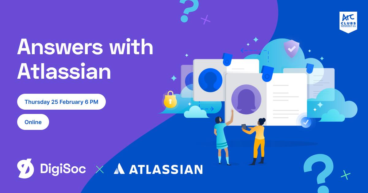 DigiSoc x Atlassian Presents: Answers with Atlassian