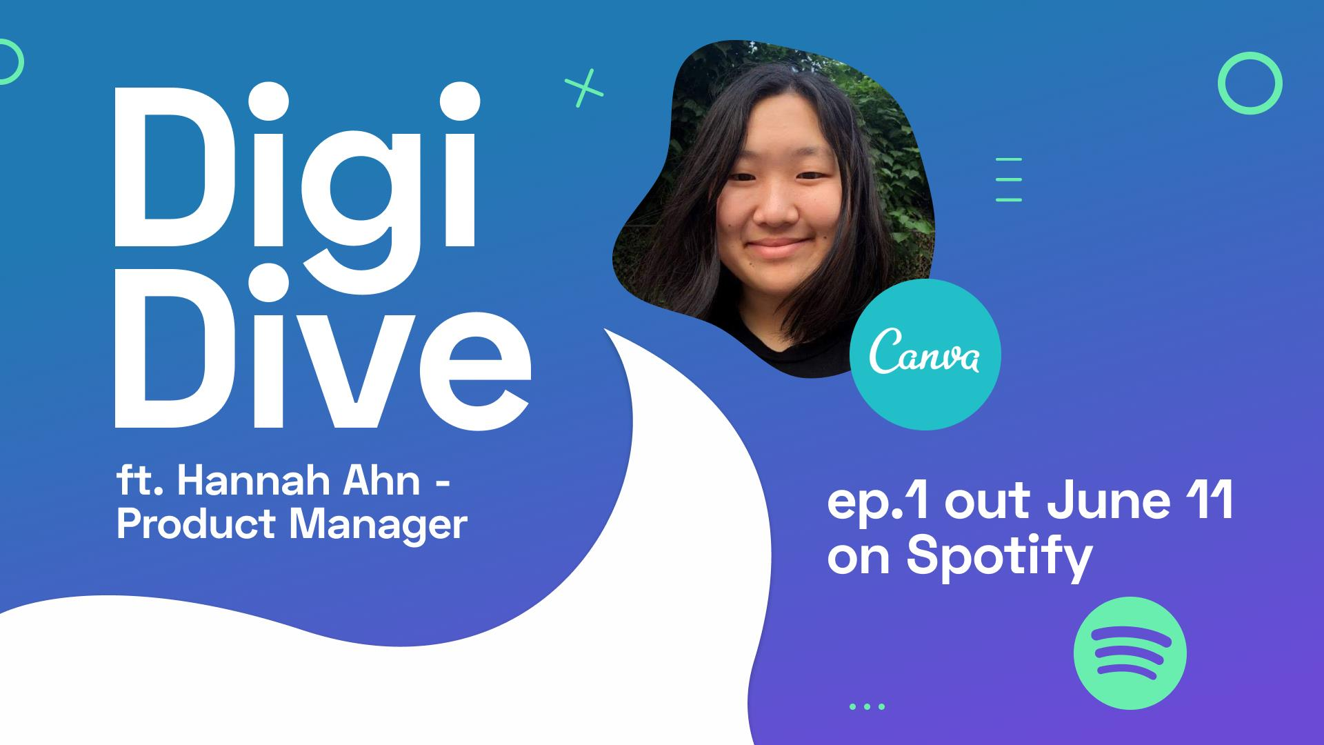 DigiDive Episode #1: Product Management with Hannah Ahn