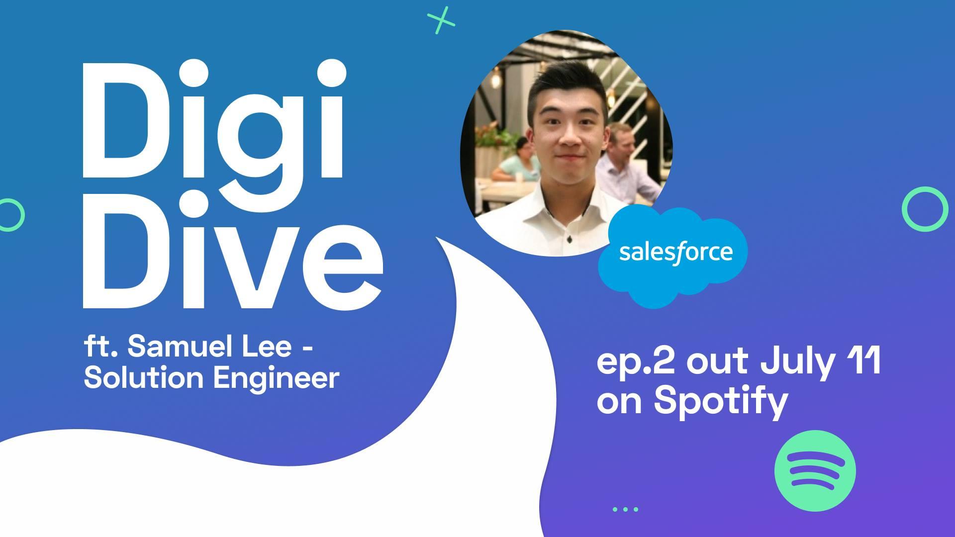 DigiDive Episode #2: Solution Engineer with Samuel Lee