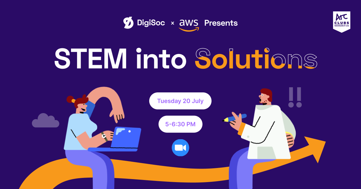 DigiSoc x AWS Presents: STEM into Solutions