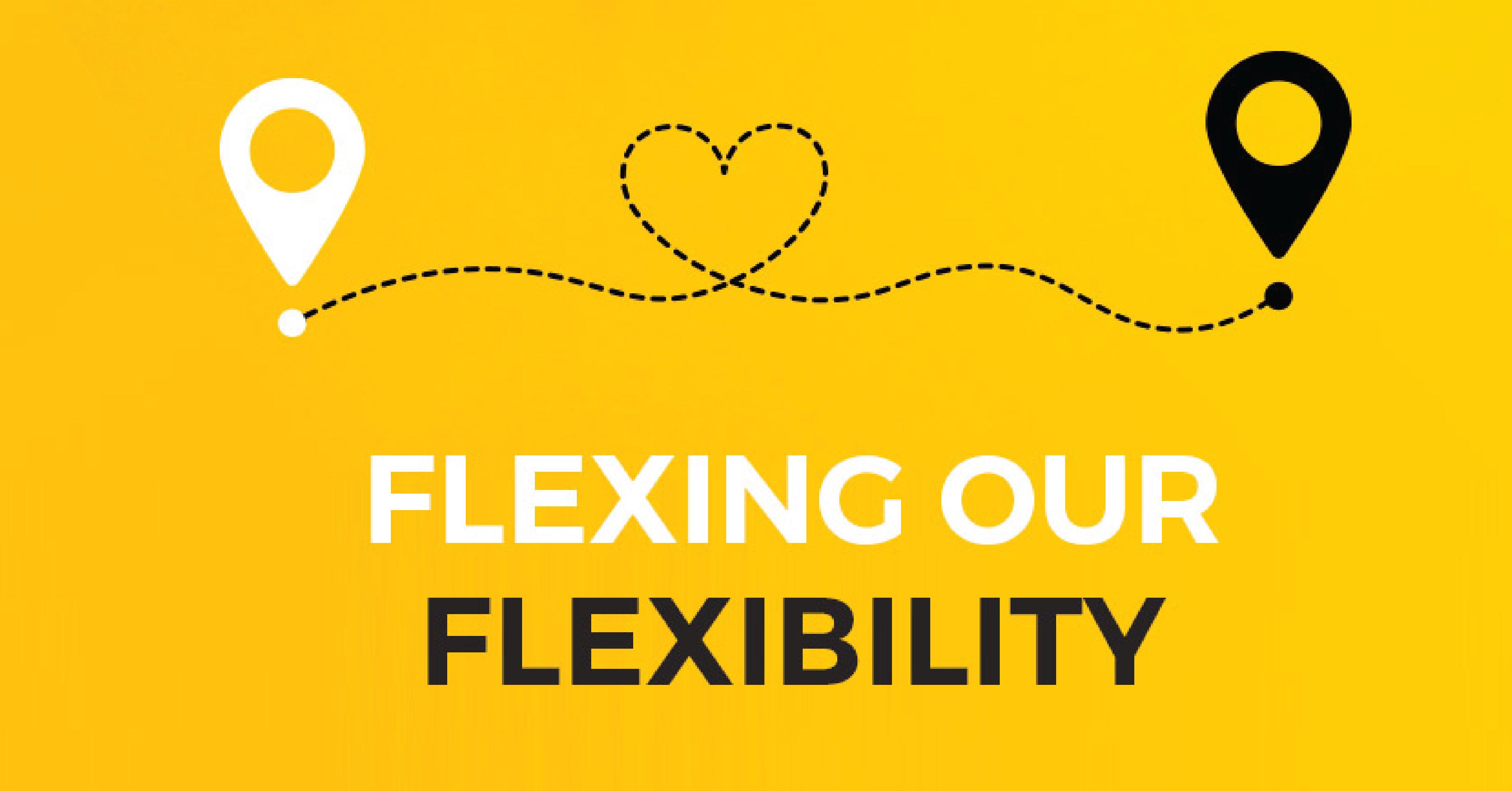 Flexing our flexibility