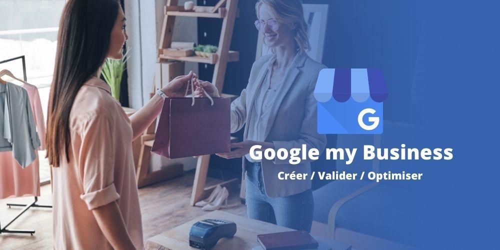 Créer sa fiche Google My Business en 10 étapes