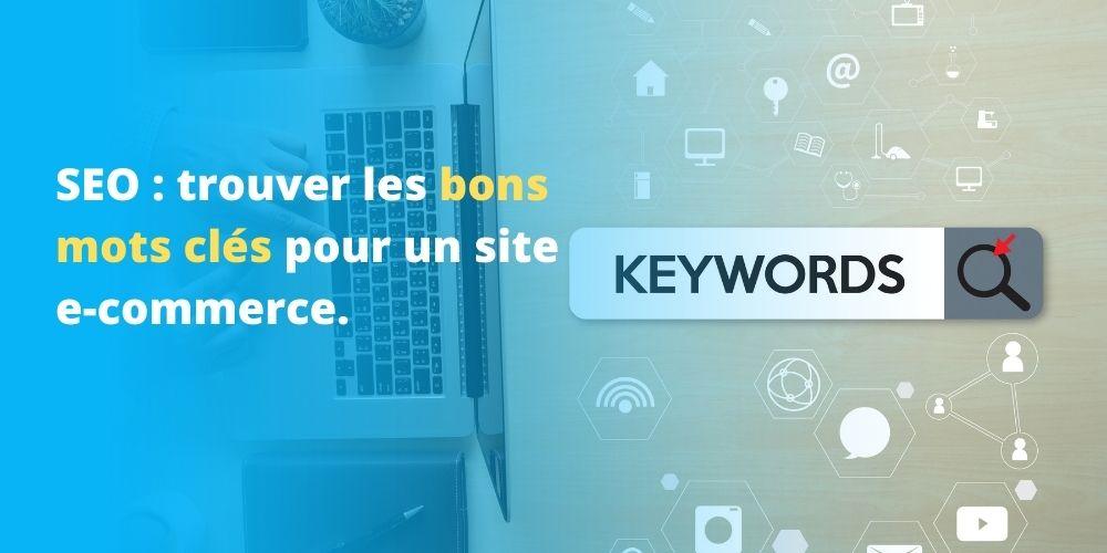 SEO : Trouver les bons mots-clés pour votre site e-commerce
