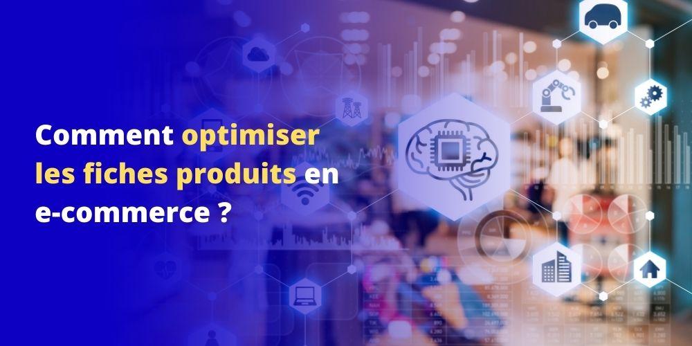 Comment optimiser les fiches produits de votre site e-commerce ?