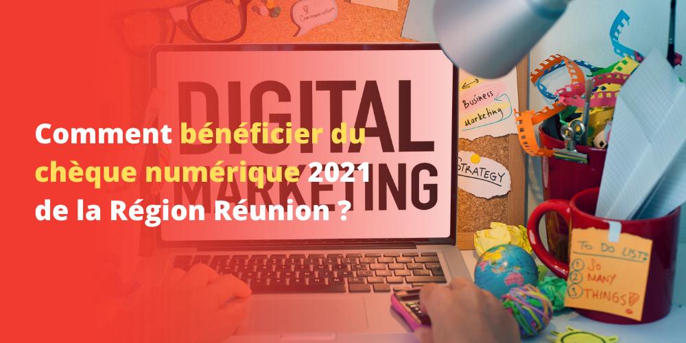Comment bénéficier du chèque numérique 2021 de la Région Réunion ?
