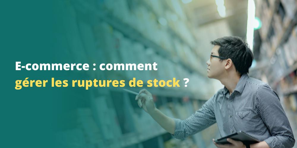 Comment gérer les ruptures de stock sur votre site e-commerce ?