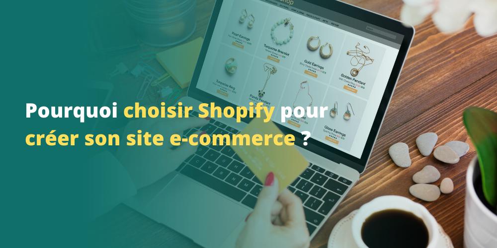 Pourquoi choisir Shopify pour créer son site e-commerce ?