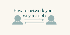 How to effectively use your network to find your next job