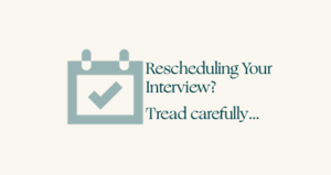Need to reschedule your interview? Here's how to do it