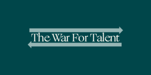 Lessons & learnings from examining the last war for talent