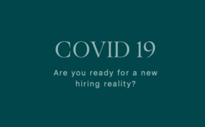 Are you worried COVID 19 will impact hiring? You should be