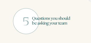5 questions great managers are asking their teams right now