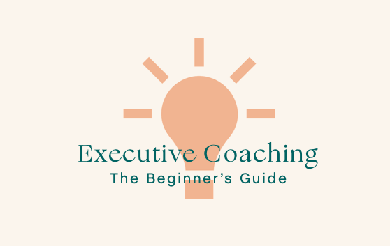 A Guide to executive coaching: The leadership edition