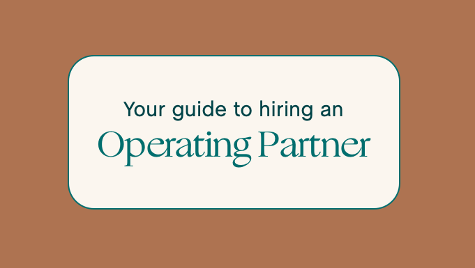 What to Look for when hiring Operating Partners for your fund