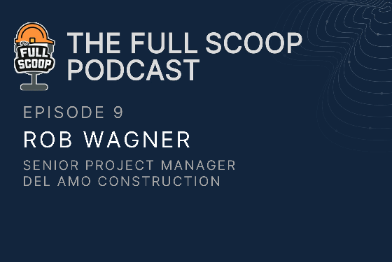 Episode 9: Rob Wagner, Senior Project Manager at Del Amo Construction