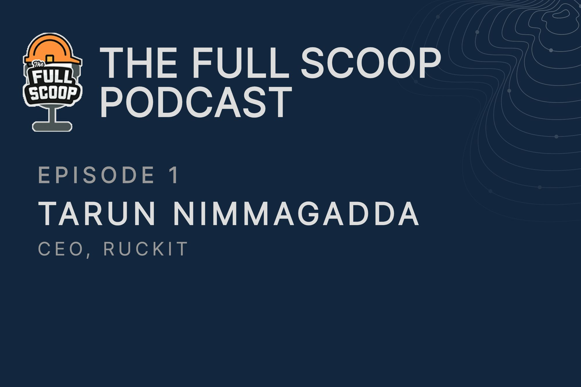 Episode 1: Tarun Nimmagadda, CEO at Ruckit