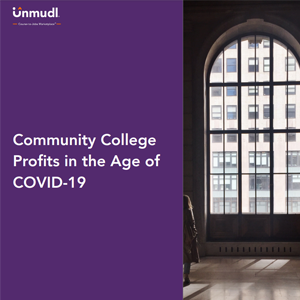"""Unmudl Position Paper"""" Community College Profits in The Age of COVID-19"""""""