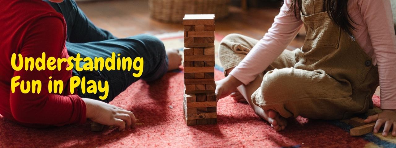 Understanding Fun in Play