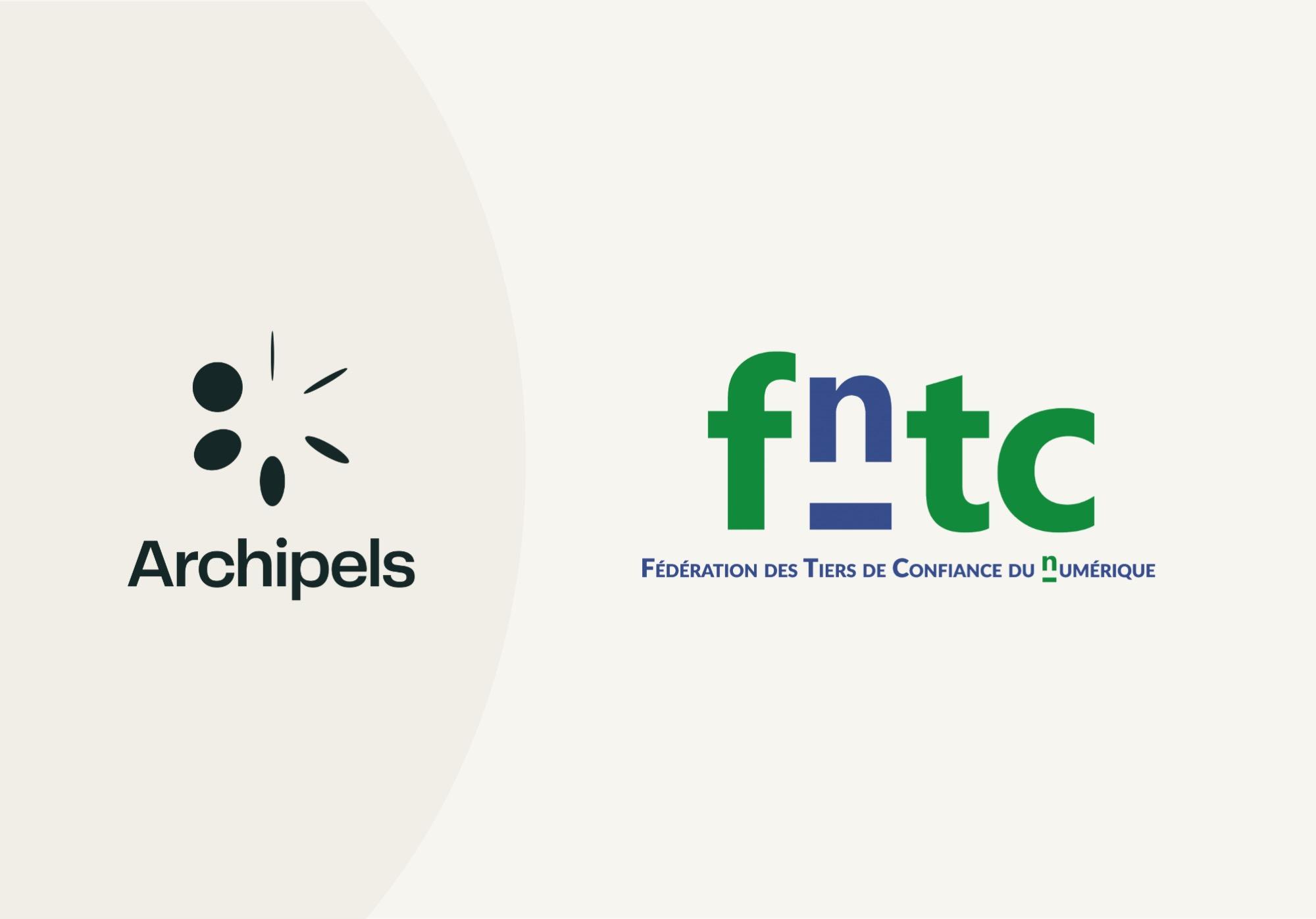 Blockchain and digital trust: Archipels joins the FnTC (Fédération des Tiers de Confiance du Numérique)