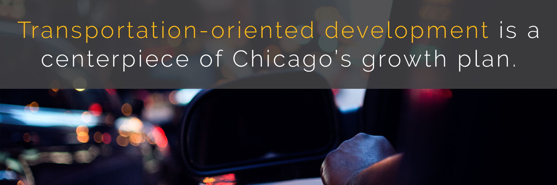 Transportation-oriented development is a centerpiece of Chicago's growth plan