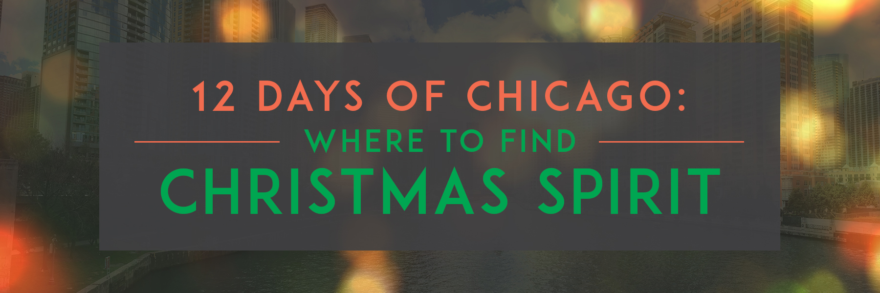12 Days of Chicago: Where to Find Christmas Spirit