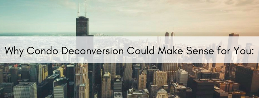 Why Condo Deconversion Could Make Sense for You?
