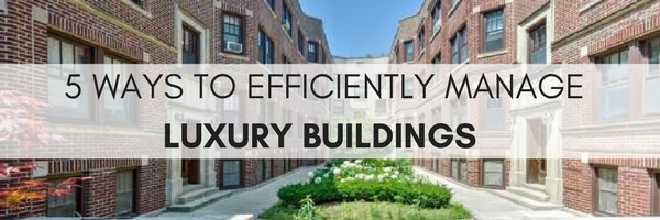 5 Ways to Efficiently Manage Luxury Buildings