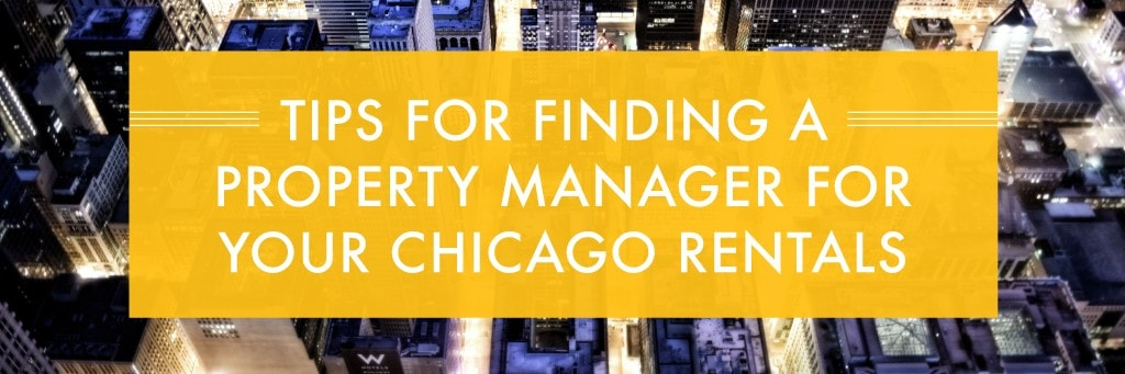 Tips for Finding a Property Manager for Your Chicago Rentals