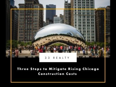 Three Tips to Mitigate Rising Chicago Construction Costs