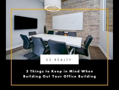 3 Things to Keep in Mind When Building Out Your Office Building