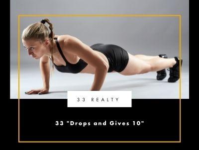 "33 ""Drops and Gives 10"""