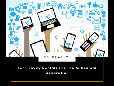 Tech Savvy Rentals for the Millennial Generation