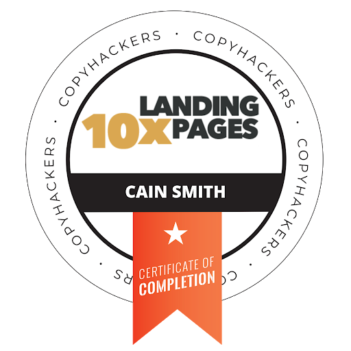 A certification badge showing Cain Smith has completed the Copyhackers course, 10x Landing Pages.