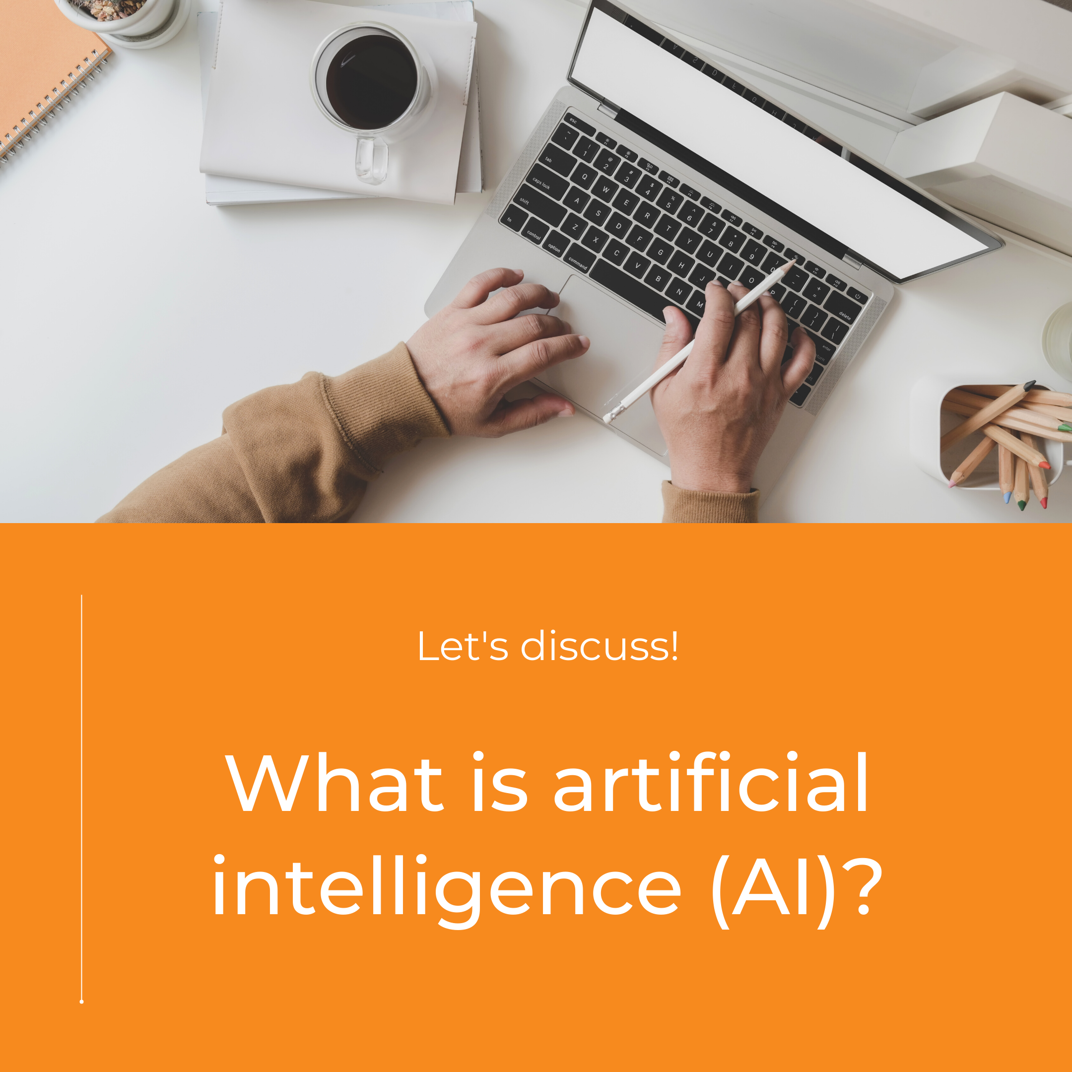 AI Explained: The Who, What, When, Where and Why?