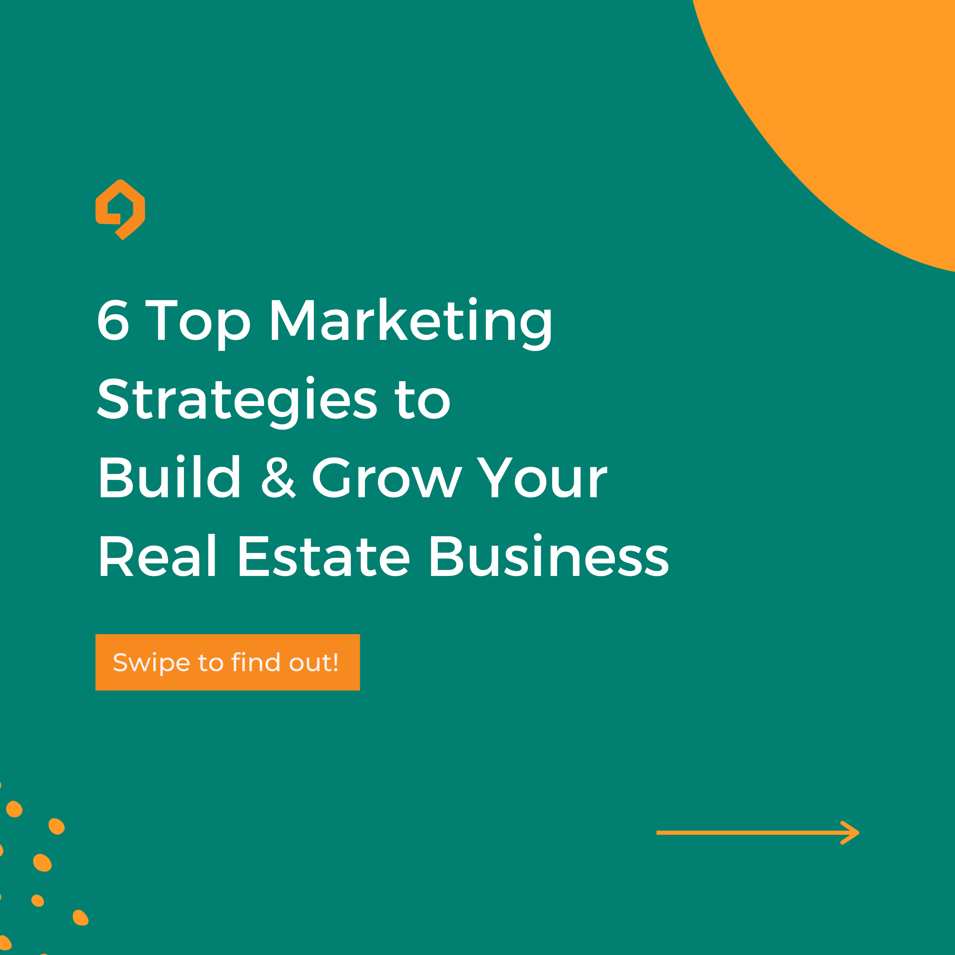 6 Top Marketing Strategies to Build & Grow Your Real Estate Business