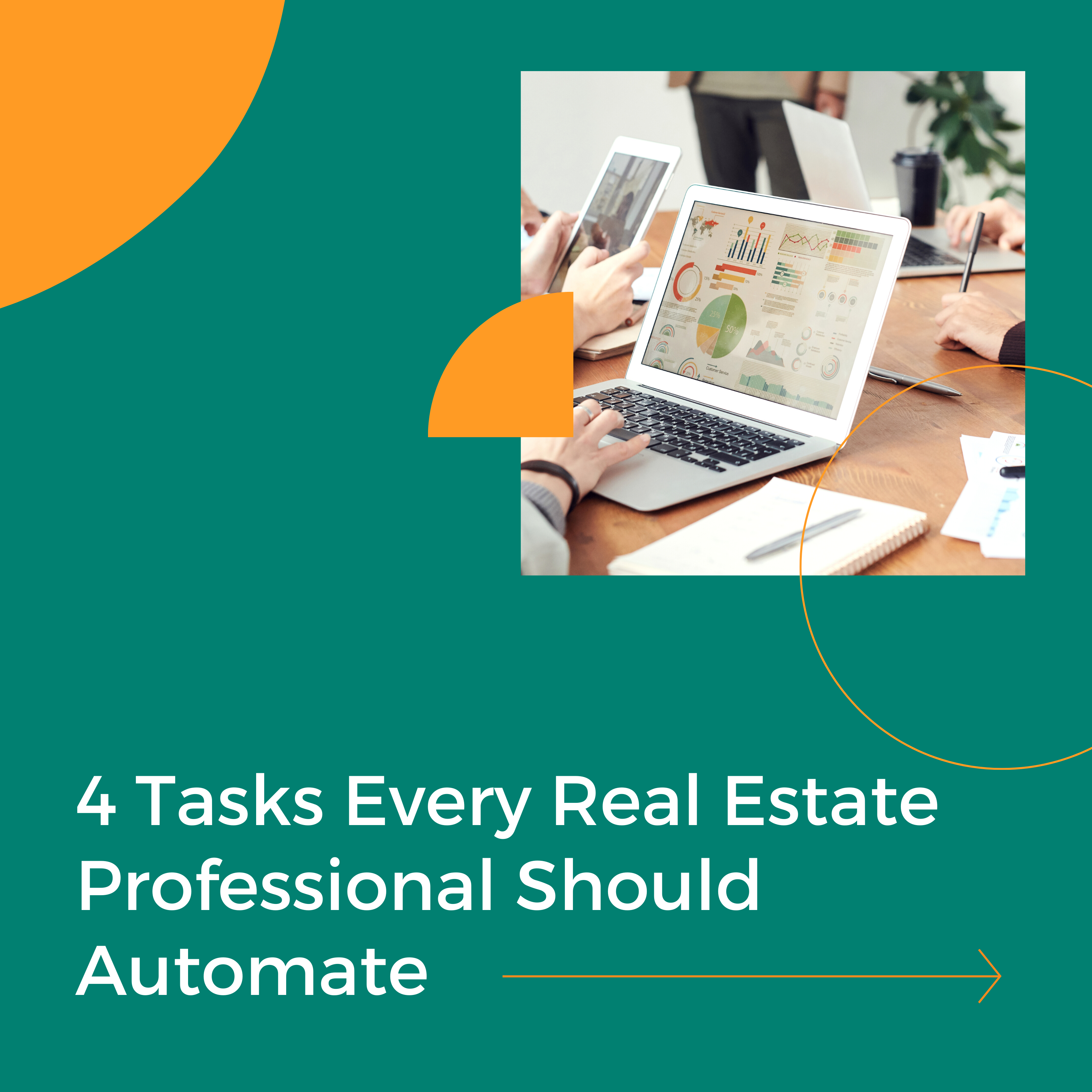 4 Tasks Every Real Estate Professional Should Automate