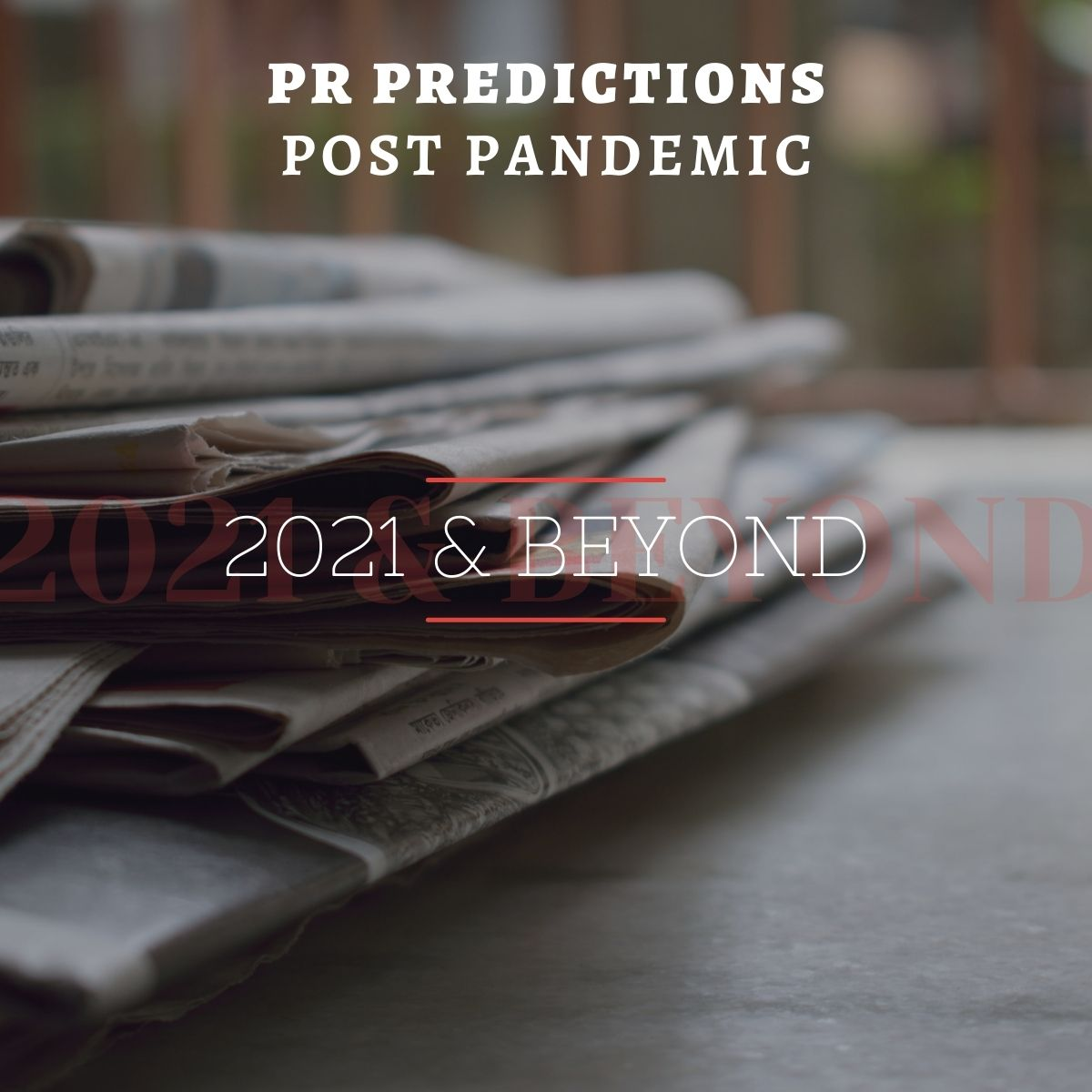 Post-pandemic PR: 6 predictions for 2021 and beyond