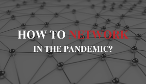 How to network in a pandemic?