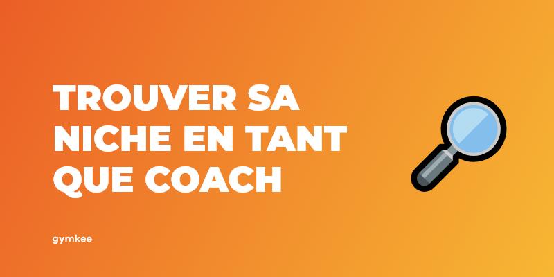 Trouver sa niche en tant que coach sportif