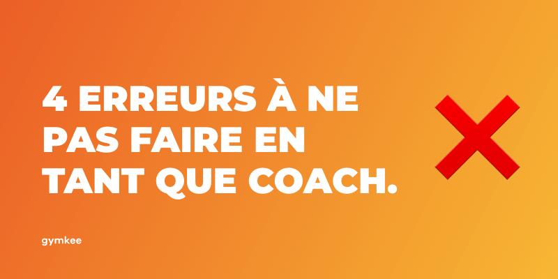 4 grosses erreurs que font les coachs sportifs